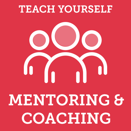 Teach Yourself Mentoring & Coaching