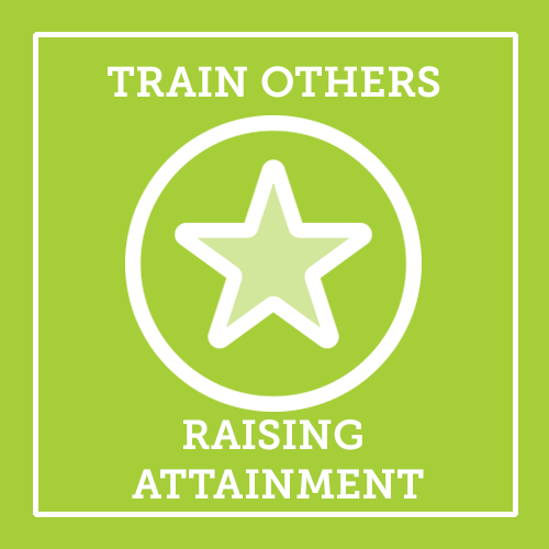 Train Others Raising Attainment