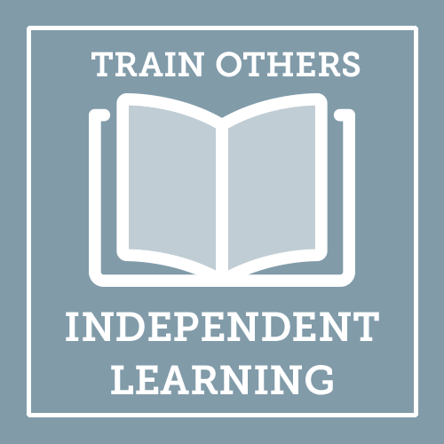 Train Others Independent Learning