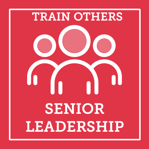 Train Others Senior Leadership